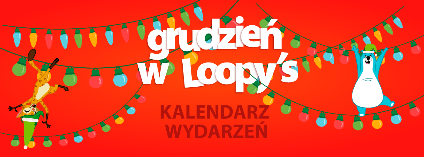 Grudzień w Loopy's