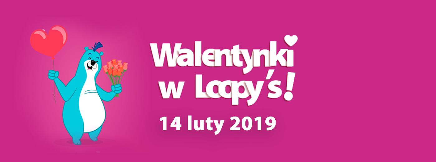 Walentynki w Loopy's!