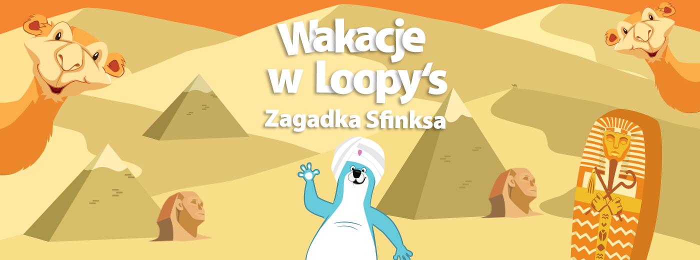 Zagadka Sfinksa – Wakacje w Loopy's!