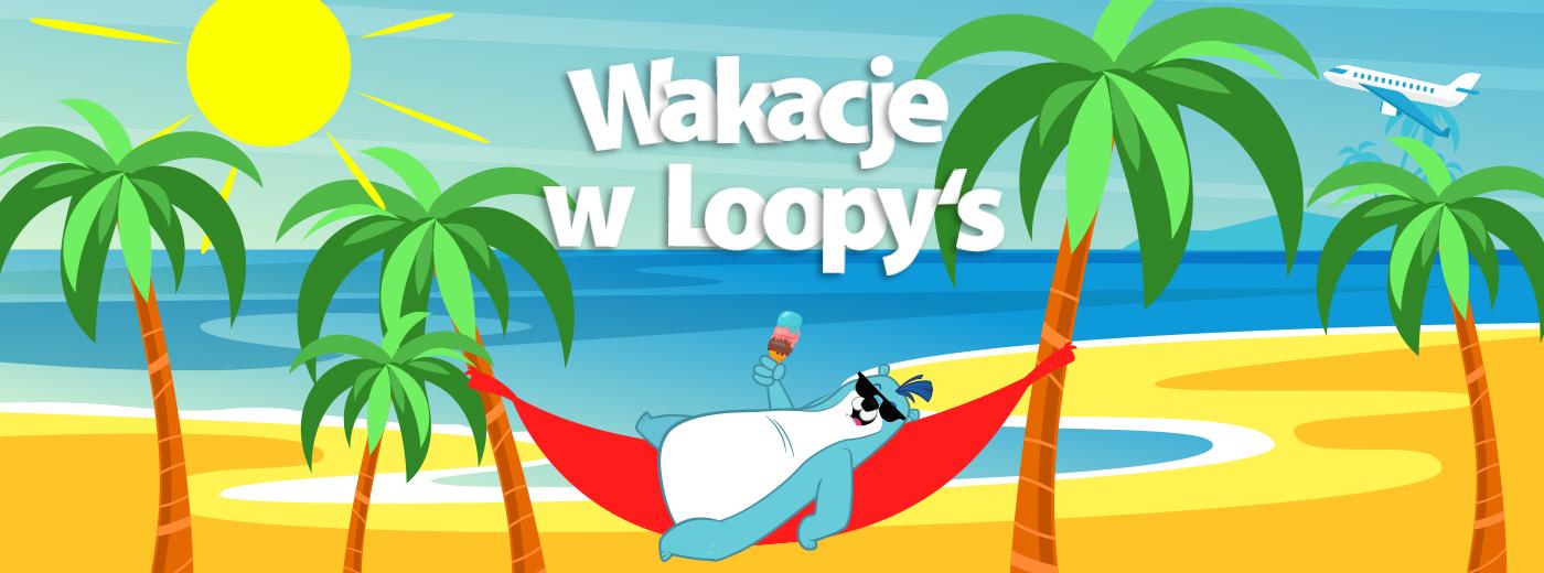 Wakacje w Loopy's